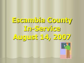 Escambia County In-Service August 14, 2007