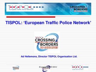 TISPOL: 'European Traffic Police Network'