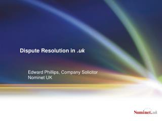 Dispute Resolution in  .uk