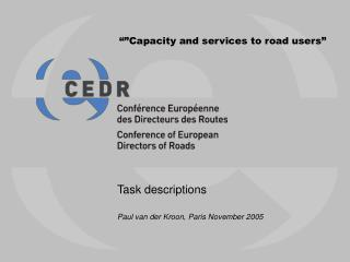 """""""""""Capacity and services to road users"""""""