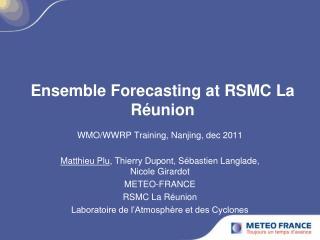 Ensemble Forecasting at RSMC La Réunion