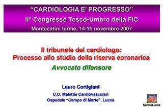 Il tribunale del cardiologo: Processo allo studio della riserva coronarica Avvocato difensore