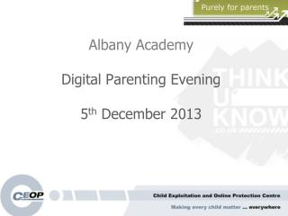 Albany Academy Digital Parenting Evening 5 th  December 2013