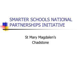 SMARTER SCHOOLS NATIONAL PARTNERSHIPS INITIATIVE