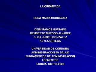LA CREATIVIDA ROSA MARIA RODRIGUEZ DEIBI RAMOS HURTADO REMBERTO BURGOS ÀLVAREZ