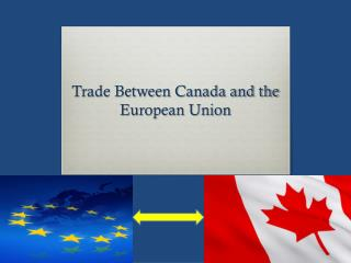 Trade Between Canada and the European Union