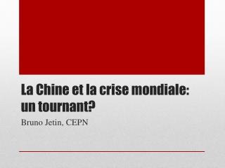 La Chine et la crise mondiale: un tournant?