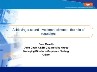 Achieving a sound investment climate – the role of regulators