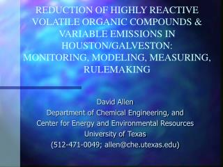 David Allen Department of Chemical Engineering, and Center for Energy and Environmental Resources