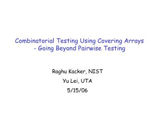 Combinatorial Testing Using Covering Arrays - Going Beyond Pairwise Testing