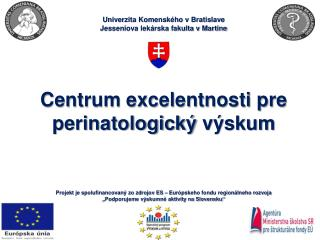 Centrum excelentnosti pre  perinatologick�  v�skum