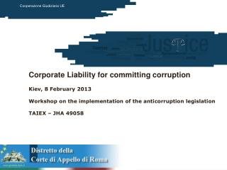 Corporate Liability for committing corruption Kiev, 8 February 2013