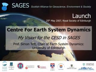 Launch 25 th  May 2007, Royal Society of Edinburgh