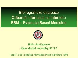 Bibliografické databáze Odborné informace na Internetu EBM – Evidence Based Medicine