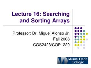 Lecture 16: Searching and Sorting Arrays