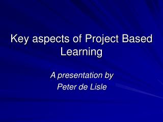 Key aspects of Project Based Learning