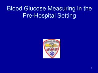 Blood Glucose Measuring in the Pre-Hospital Setting