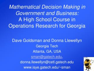 Dave  Goldsman  and Donna Llewellyn Georgia Tech Atlanta, GA, USA sman@gatech ,