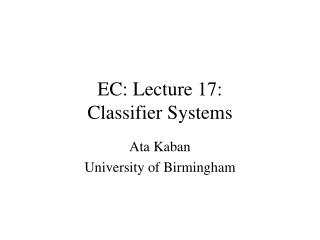 EC: Lecture 17:  Classifier Systems