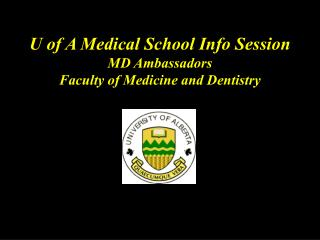 U of A Medical School Info Session MD Ambassadors Faculty of Medicine and Dentistry