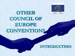 OTHER COUNCIL OF EUROPE CONVENTIONS