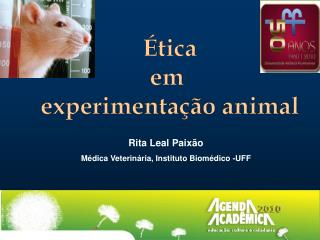 Rita Leal Paixão Médica Veterinária, Instituto Biomédico -UFF