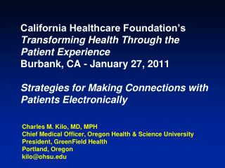 Charles M. Kilo, MD, MPH Chief Medical Officer, Oregon Health & Science University