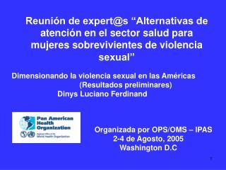 Reuni n de experts  Alternativas de atenci n en el sector salud para mujeres sobrevivientes de violencia sexual