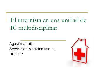 El internista en una unidad de IC multidisciplinar