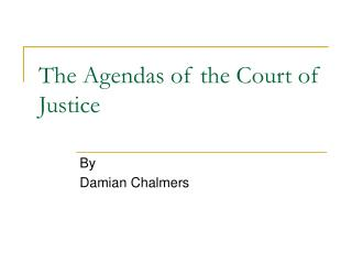 The Agendas of the Court of Justice