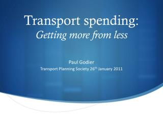 Transport spending: Getting more from less