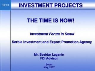 INVESTMENT PROJECTS THE TIME IS NOW!