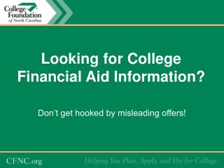 Looking for College Financial Aid Information?