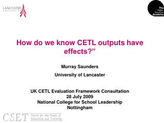 "How do we know CETL outputs have effects?"" Murray Saunders  University of Lancaster"