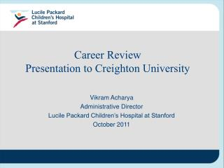 Career Review Presentation to Creighton University