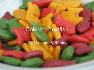Colored Goldfish