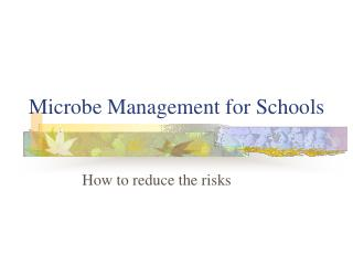 Microbe Management for Schools