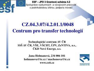 CZ.04.3.07/4.2.01.1/0048 Centrum pro transfer technologií