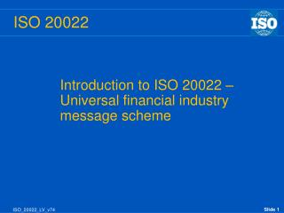 Introduction to ISO 20022   Universal financial industry message scheme