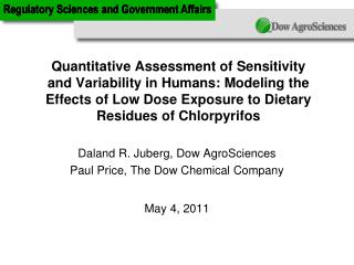 Daland R. Juberg, Dow AgroSciences Paul Price, The Dow Chemical Company May 4, 2011
