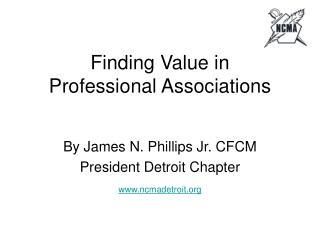 Finding Value in    Professional Associations