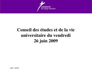 Conseil des études et de la vie universitaire du vendredi  26 juin 2009