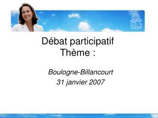 Débat participatif Thème :