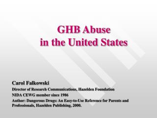 GHB Abuse                                          in the United States