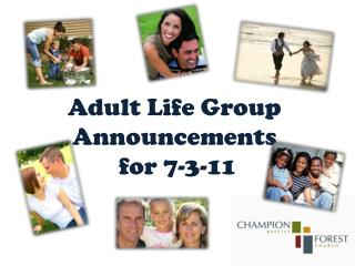 Adult Life Group Announcements  for 7-3-11