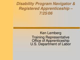 Disability Program Navigator &  Registered Apprenticeship – 7/25/06