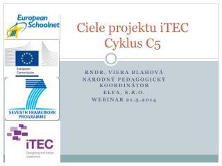Ciele projektu  iTEC  Cyklus C5
