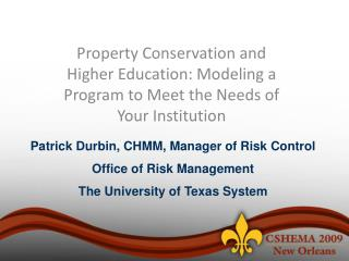 Patrick Durbin, CHMM, Manager of Risk Control Office of Risk Management