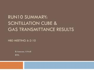 Run10 Summary: Scintillation Cube & Gas Transmittance Results HBD Meeting 6-2-10