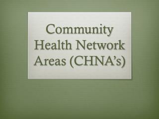 Community Health Network Areas (CHNA's)